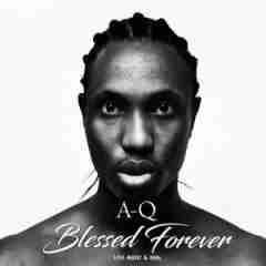 Blessed Forever BY A-Q